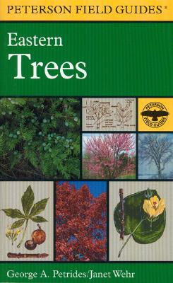 A Field Guide to Eastern Trees By Petrides, George A./ Wehr, Janet/ National Audubon Society (COR)/ National Wildlife Federation (COR)/ Roger Tory Peterson Institute (COR)
